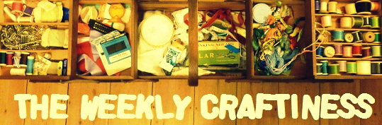 The Weekly Craftiness